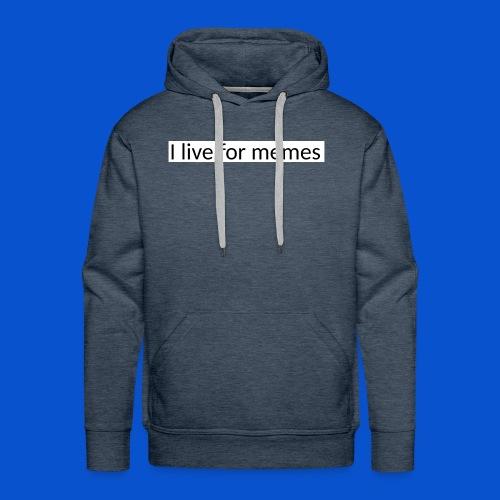 I live for memes - Men's Premium Hoodie