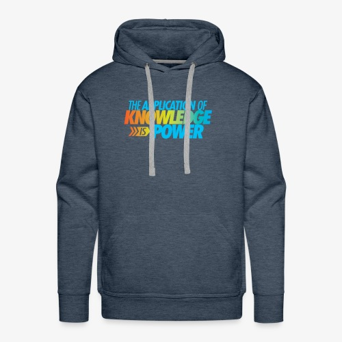 The Application Of Knowledge Is Power - Men's Premium Hoodie