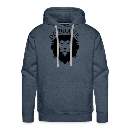 Do Brave Lion and Text - Men's Premium Hoodie