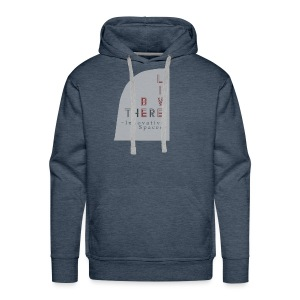 Be There. Live There. - Men's Premium Hoodie