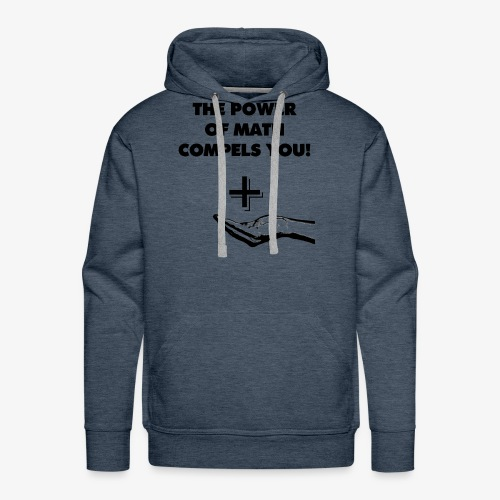 The Power of Math Compels You! - Men's Premium Hoodie