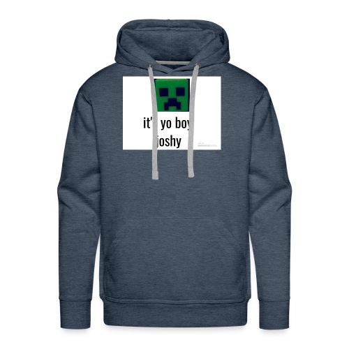 it's yo boy joshy - Men's Premium Hoodie