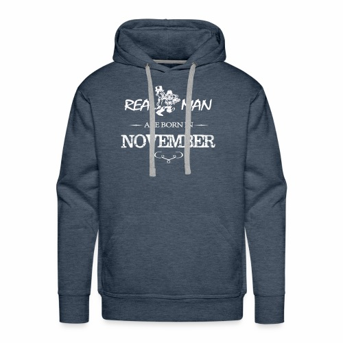 real man born in november - Men's Premium Hoodie