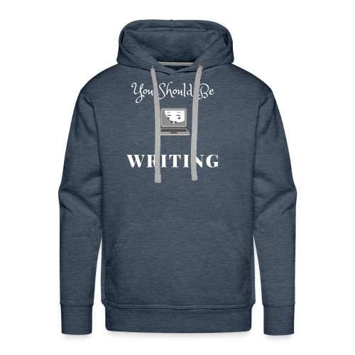 You Should Be Writing - Men's Premium Hoodie
