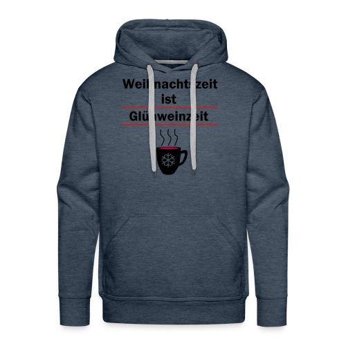 Christmas - time is mulled wine - time (GERMAN) - Men's Premium Hoodie