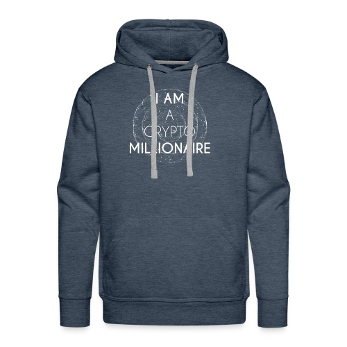 I AM A CRYPTO MILLIONAIRE white edition - Men's Premium Hoodie
