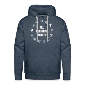All Holidays Matter - Men's Premium Hoodie