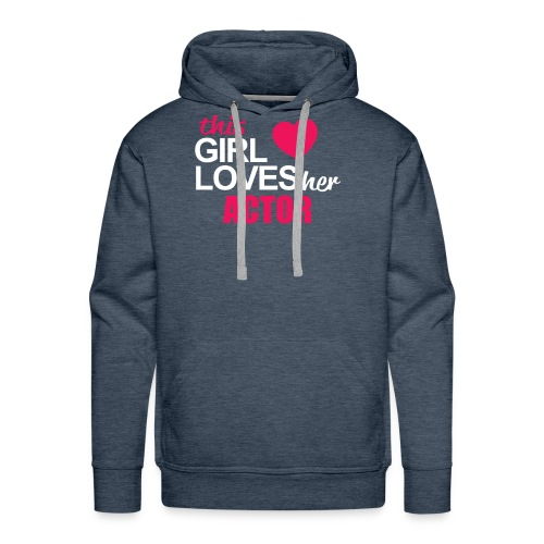 This Girl Loves Her ACTOR - Men's Premium Hoodie