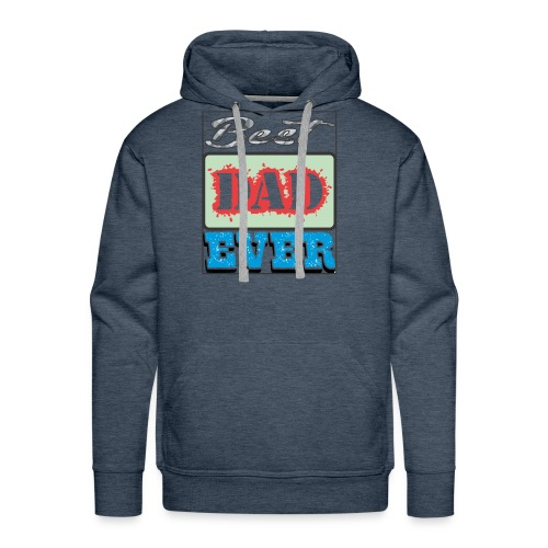 Best Dad Ever - Men's Premium Hoodie