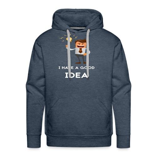I have a good idea - Men's Premium Hoodie