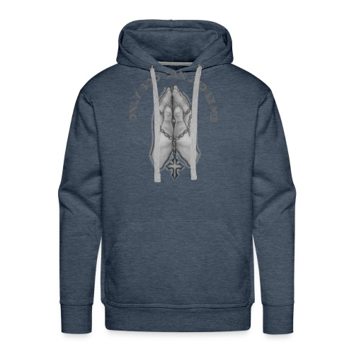 Prayer Hands - Only God Can Judge Me - Men's Premium Hoodie