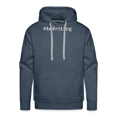 #AmWriting Gifts For Authors And Writers - Men's Premium Hoodie