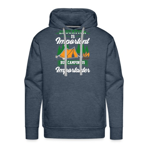 Camping is Importanter - Men's Premium Hoodie
