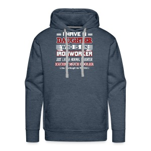I have a daughter who is an Ironworker - Men's Premium Hoodie