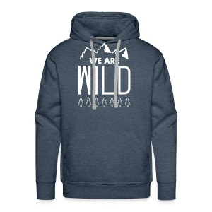 We Are Wild - Men's Premium Hoodie