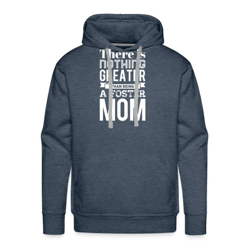 Being a Foster Mom is the Best - Men's Premium Hoodie