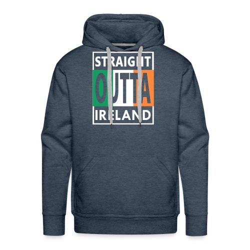 Straight Outta Ireland Cool Irish Birthday Gift - Men's Premium Hoodie