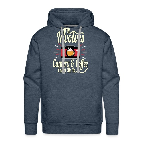 It involves camera coffee count me in - Men's Premium Hoodie