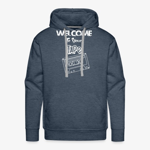 Welcome To Your Tape - Men's Premium Hoodie