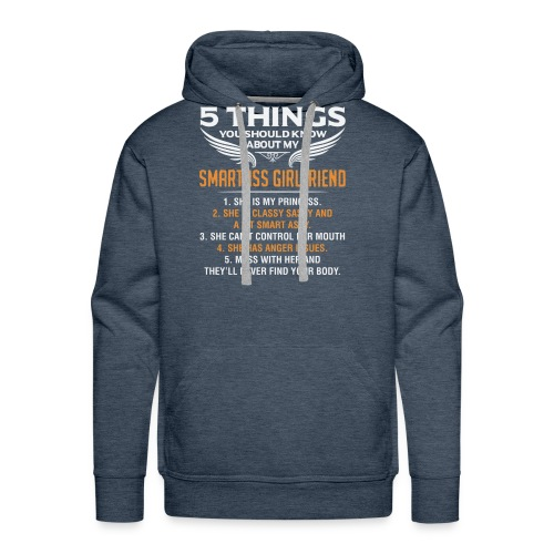 5 Things About My Smartass Girlfriend - Men's Premium Hoodie