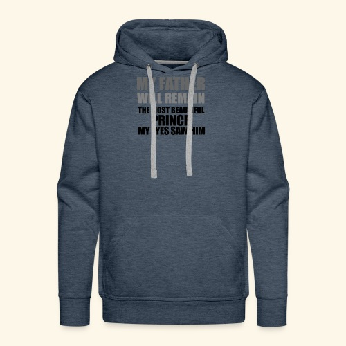 MY FATHER DAD T-SHIRT - Men's Premium Hoodie