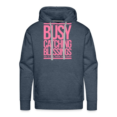 Busy Catching Blessings - Men's Premium Hoodie