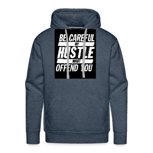 My Hustle Might Offend You - Men's Premium Hoodie