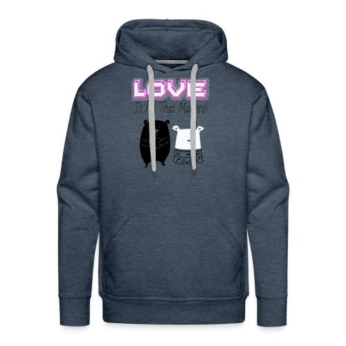 Love Is All That Matters Bears - Men's Premium Hoodie