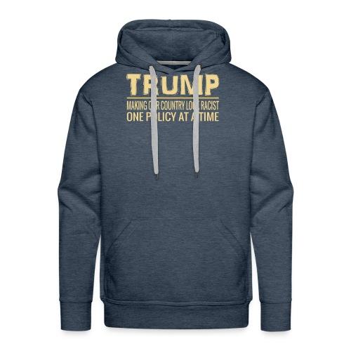 Funny Anti Trump Tweet Making Our Country Look Racist - Men's Premium Hoodie