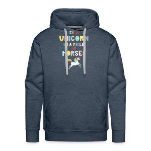 Be A Unicorn In A Field Of Horses Magical Unicorn - Men's Premium Hoodie