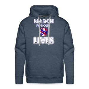 March For Our Lives Shirt - Men's Premium Hoodie