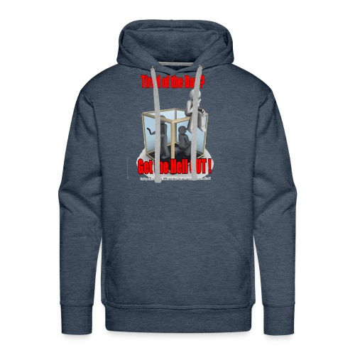 GET THE HELL OUT - Men's Premium Hoodie