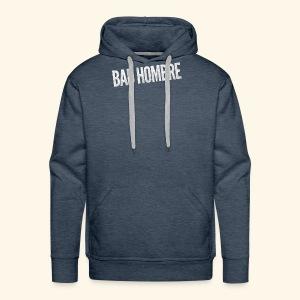 Bad Hombre Donald Trump - Clinton - Nasty Woman - Men's Premium Hoodie