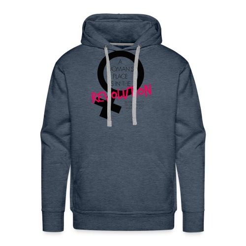 A Woman's Place is in the Revolution Shirt - Men's Premium Hoodie