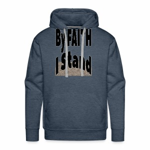 By Faith I Stand - Men's Premium Hoodie