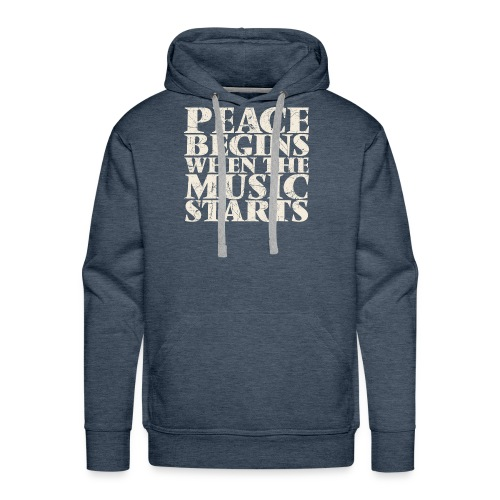 Peace Begins When The Music Starts - Music Quote - Men's Premium Hoodie