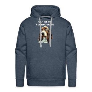 Basset hound Can we go Hunting Now Shirt - Men's Premium Hoodie