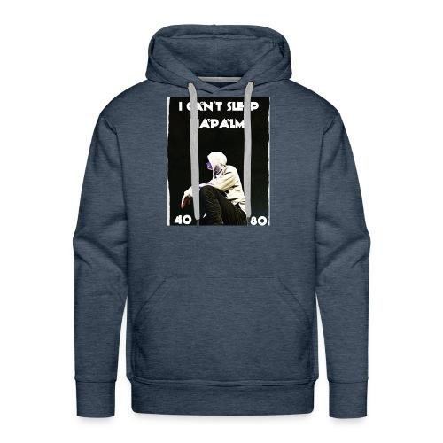 I Can't Sleep Napalm - Men's Premium Hoodie
