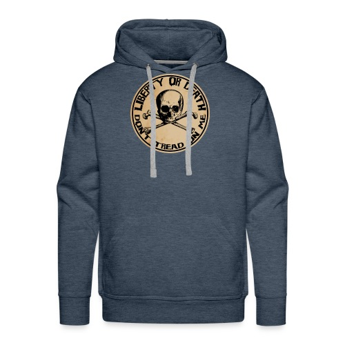 Liberty or Death Dont Tread On Me - Men's Premium Hoodie