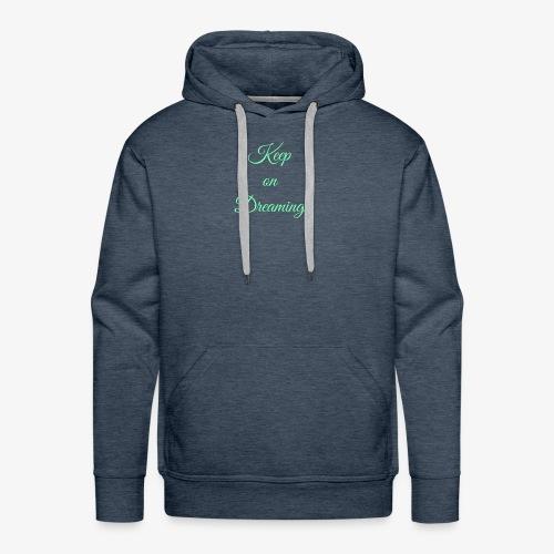 Keep on Dreaming in mint - Men's Premium Hoodie