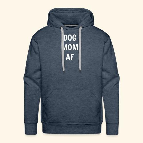 DOG MOM AF - Men's Premium Hoodie