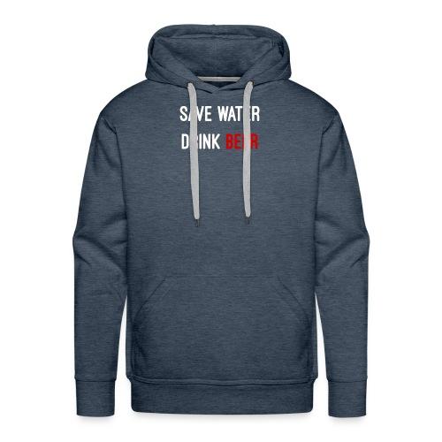 Save Water drink beer - Men's Premium Hoodie