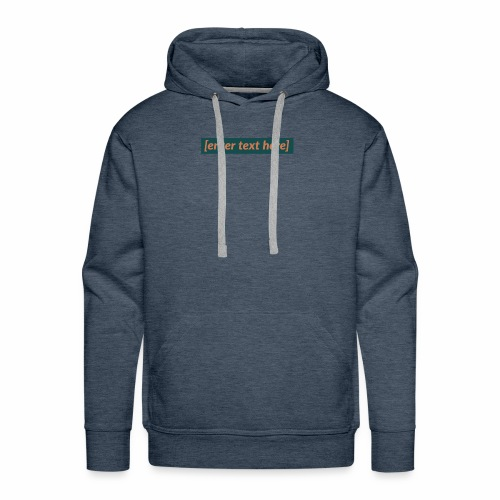 [enter text here] logo print - Men's Premium Hoodie