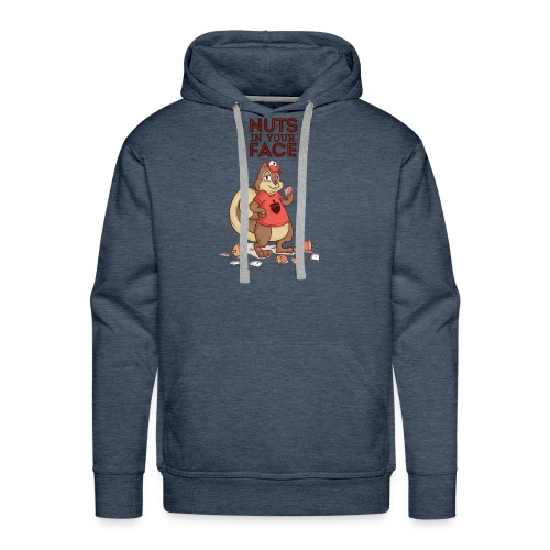 Nuts in your face shirt - Men's Premium Hoodie