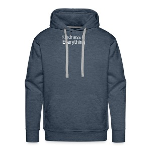 Kindness Is Everything - Men's Premium Hoodie