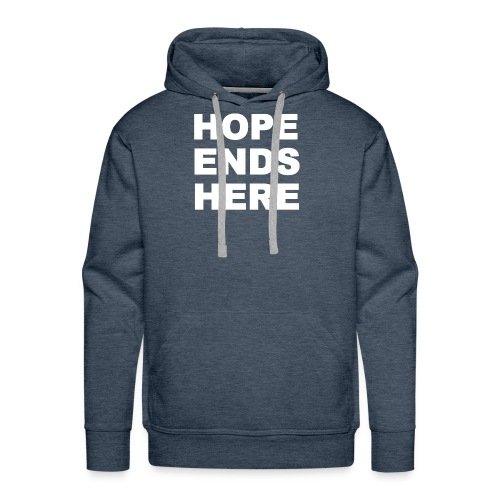 Hope Ends Here - Men's Premium Hoodie