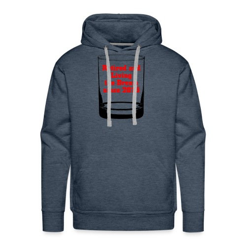 Retired and Living the Dream since - Men's Premium Hoodie