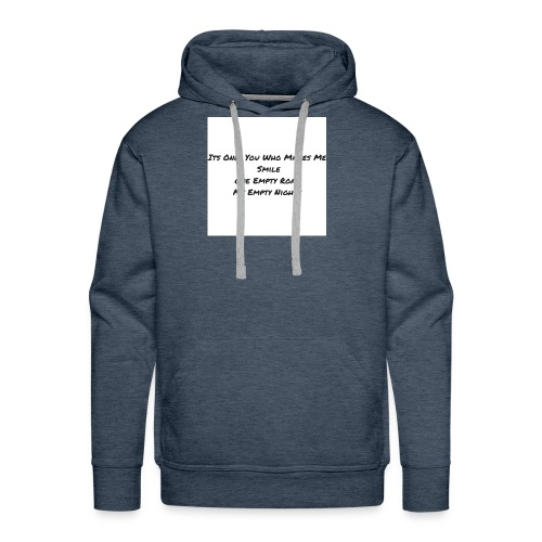 Its Only You Who Makes Me Smile - Men's Premium Hoodie