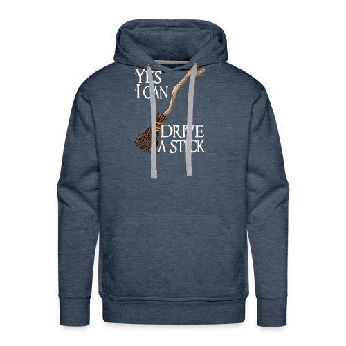 Yes I Can Drive Stick - Men's Premium Hoodie