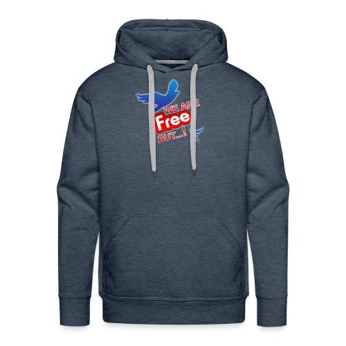 is't free ?!! - Men's Premium Hoodie